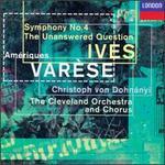 Varèse/Ives: Amériques/Symphony No. 4/The Unanswered Question