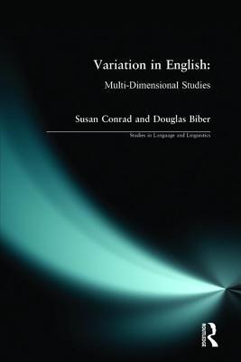 Variation in English: Multi-Dimensional Studies - Conrad, Susan (Editor), and Biber, Douglas (Editor)