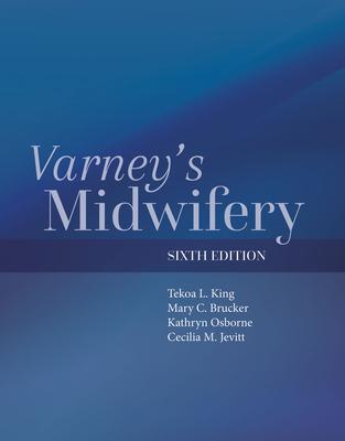 Varney's Midwifery - King, Tekoa L, and Brucker, Mary C, and Osborne, Kathryn