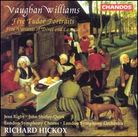 Vaughan Williams: Five Tudor Portraits; Five Variations of Dives and Lazarus - Jean Rigby (mezzo-soprano); John Shirley-Quirk (baritone); Michael Cox (flute); Robert Bourton (bassoon);...