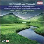 Vaughan Williams: Oboe Concerto; Ten Blake Songs