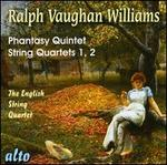Vaughan Williams: Phantasy Quintet; String Quartets Nos. 1 & 2