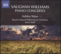 Vaughan Williams: Piano Concerto - Ashley Wass (piano); Royal Liverpool Philharmonic Orchestra; James Judd (conductor)