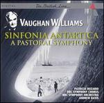 Vaughan Williams: Sinfonia Antartica; A Pastoral Symphony