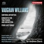 Vaughan Williams: Sinfornia Antarica; Concerto for Two Pianos and Orchestra; Four Last Songs
