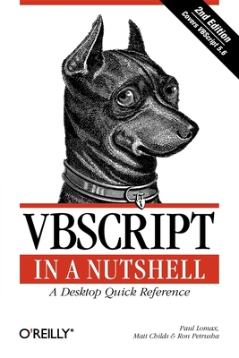 VBScript in a Nutshell - Lomax, Paul, and Childs, Matt, and Petrusha, Ron