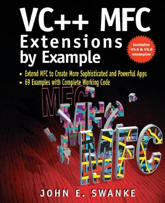 VC++ MFC Extensions by Example - Swanke, John E.