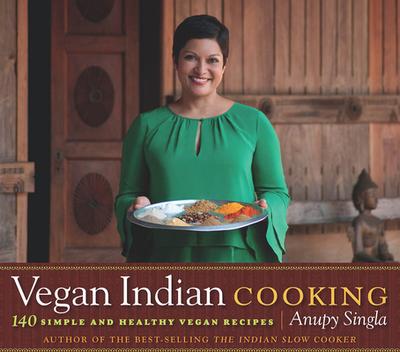 Vegan Indian Cooking - Singla, Anupy