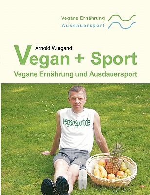 Vegan + Sport - Wiegand, Arnold