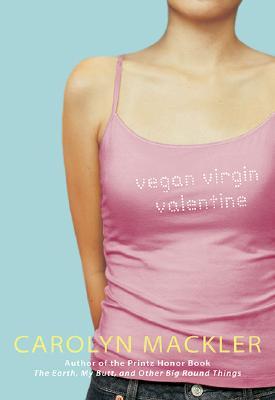 Vegan Virgin Valentine - Mackler, Carolyn