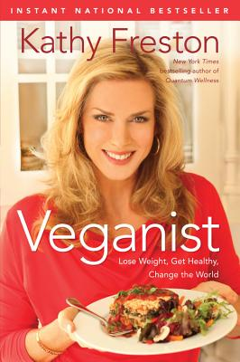 Veganist: Lose Weight, Get Healthy, Change the World -