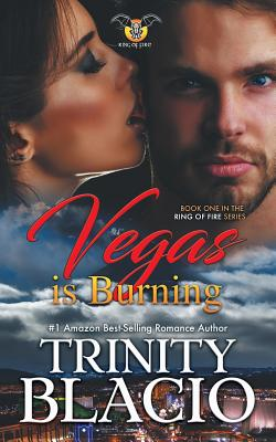 Vegas Is Burning: Book One of the Ring of Fire Series - Blacio, Trinity