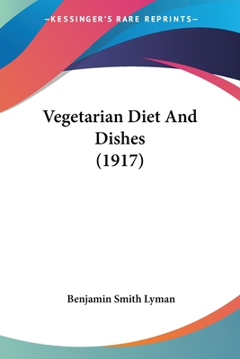 Vegetarian Diet and Dishes (1917) - Lyman, Benjamin Smith