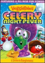 Veggie Tales: Celery Night Fever