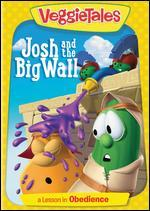 Veggie Tales: Josh and the Big Wall - A Lesson in Obedience