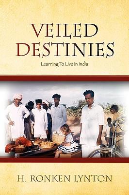 Veiled Destinies - Lynton, H Ronken