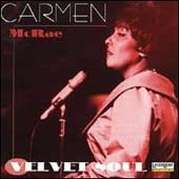 Velvet Soul - Carmen McRae