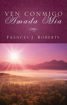 Ven Conmigo Amada MIA - Roberts, Frances J