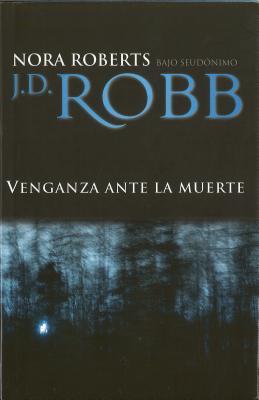 Venganza Ante La Muerte - Robb, J D