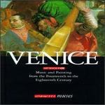 Venice: Music and Painting from the Fourteenth to the Eighteenth Century