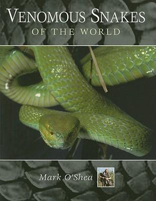 Venomous Snakes of the World - O'Shea, Mark
