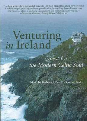 Venturing in Ireland: Quests for the Modern Celtic Soul - Euser, Barbara J (Editor)