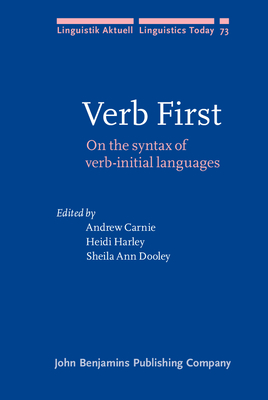 Verb First: On the Syntax of Verb-Initial Languages - Carnie, Andrew (Editor), and Harley, Heidi, Dr. (Editor), and Dooley, Sheila Ann (Editor)