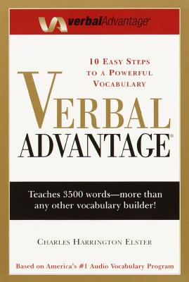 Verbal Advantage: Ten Easy Steps to a Powerful Vocabulary - Elster, Charles Harrington
