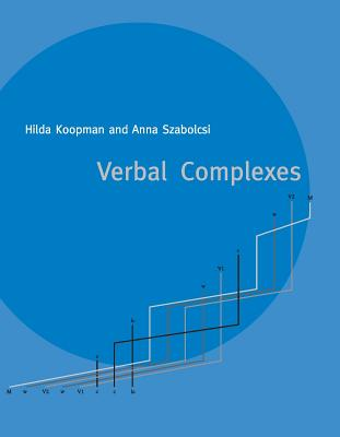Verbal Complexes - Koopman, Hilda, and Szabolcsi, Anna