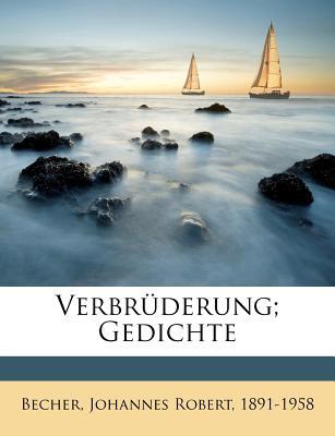Verbruderung; Gedichte - Becher, Johannes Robert (Creator)