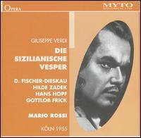 Verdi: Die Sizilianische Vesper - Dietrich Fischer-Dieskau (vocals); Gene Tobin (vocals); Gisela Litz (vocals); Gottlob Frick (vocals); Hans Hopf (vocals);...