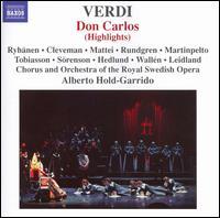 Verdi: Don Carlos (Highlights) - Bengt Rundgren (bass); Hillevi Martinpelto (soprano); Ingrid Tobiasson (mezzo-soprano); Iwa Sorenson (soprano);...