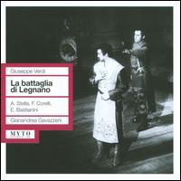 Verdi: La Battaglia de Legnano - Agostino Ferrin (vocals); Antonietta Stella (vocals); Antonio Zerbini (vocals); Aurora Cattelani (vocals);...