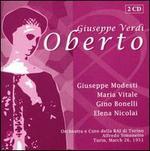 Verdi: Oberto - Aldo Bertocci (vocals); Elena Nicolai (vocals); Gino Bonelli (vocals); Giuseppe Modesti (vocals); Gustavo Gallo (vocals);...
