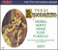 Verdi: Rigoletto / Solti, Merrill, Moffo, Kraus, Elias - Alfredo Kraus (tenor); Anna di Stasio (mezzo-soprano); Anna Moffo (soprano); Corinna Vozza (mezzo-soprano);...