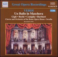 Verdi: Un Ballo in Maschera - Alessandro Bonci (vocals); Aurora Rettore (vocals); Beniamino Gigli (tenor); Blando Giusti (vocals); Elda Ribetti (vocals);...