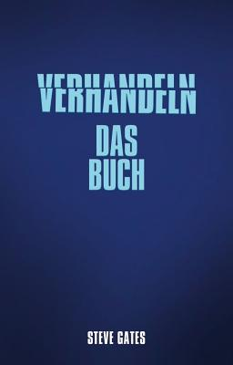 Verhandeln: Das Buch - Gates, Steve, and Roth, Carsten (Translated by)