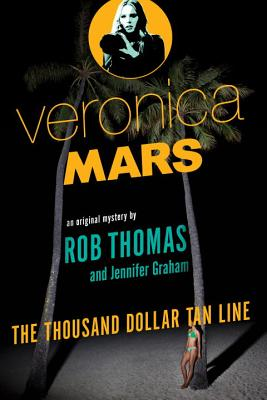 Veronica Mars: The Thousand-Dollar Tan Line - Thomas, Rob