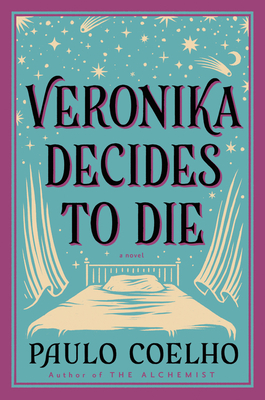 Veronika Decides to Die: A Novel of Redemption - Coelho, Paulo
