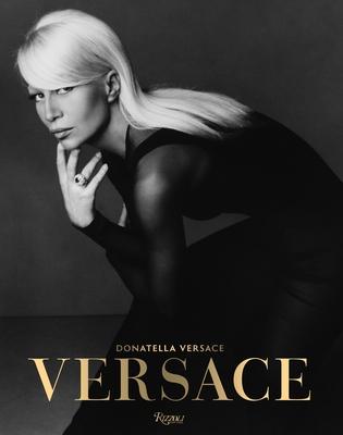 Versace - Versace, Donatella, and Frisa, Maria Luisa, and Tonchi, Stefano
