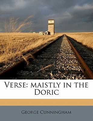 Verse: Maistly in the Doric - Cunningham, George