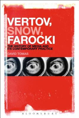 Vertov, Snow, Farocki: Machine Vision and the Posthuman - Tomas, David