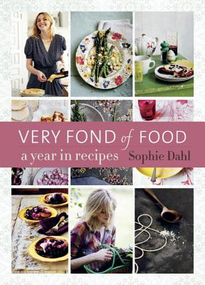 Very Fond of Food: A Year in Recipes - Dahl, Sophie