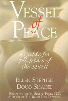 Vessel of Peace: A Guide to Pilgrims of the Spirit - Stephen, Ellen