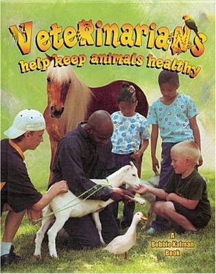 Veterinarians Help Keep Animals Healthy - Kalman, Bobbie