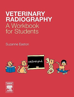 Veterinary Radiography: A Workbook for Students - Easton, Suzanne