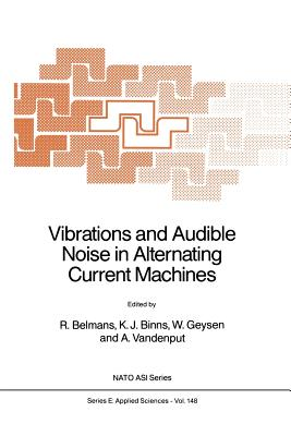 Vibrations and Audible Noise in Alternating Current Machines - Belmans, R (Editor)