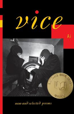 Vice: New and Selected Poems - Ai