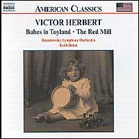 Victor Herbert: Babes in Toyland; The Red Mill - Razumovsky Symphony Orchestra; Keith Brion (conductor)
