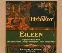 Victor Herbert: Eileen - Áine Mulvey (vocals); Andrew Ashwin (vocals); Dean Power (vocals); Eamon Mulhall (vocals); Joe Corbett (vocals);...